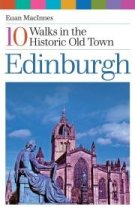 Edinburgh: 10 Walks in the Historic Old Town