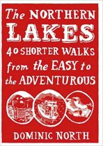 Northern Lakes: 40 Shorter Walks