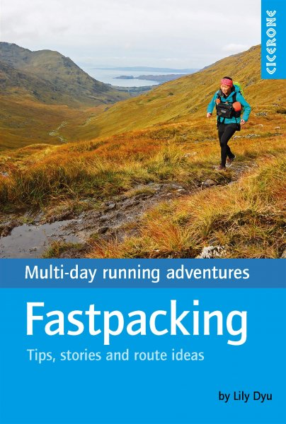 Fastpacking: Tips, Stories & Route Ideas
