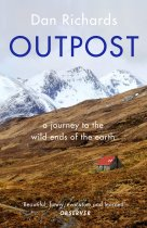 Outpost:A Journey to Wild Ends of the Earth (Canongate)(Apr)