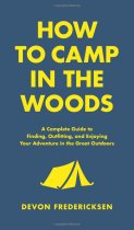 How to Camp in the Woods (Feb)