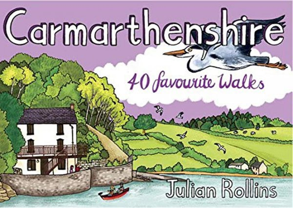 Carmarthenshire: 40 Favourite Walks (Apr)