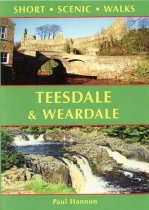 Short Scenic Walks:Teesdale & Weardale (Apr)